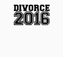 Divorce 2016 Unisex T-Shirt