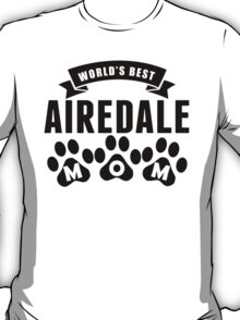 World's Best Airedale Mom T-Shirt