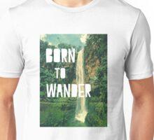 Born To Wander Unisex T-Shirt