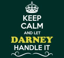 Keep Calm and Let DARNEY Handle it T-Shirt