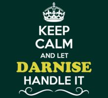 Keep Calm and Let DARNISE Handle it T-Shirt