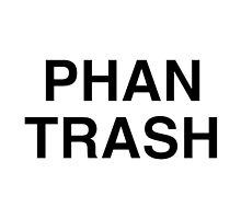 Phan Trash by MorganCaroline