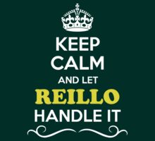 Keep Calm and Let REILLO Handle it T-Shirt