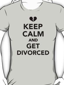 Keep calm and get divorced T-Shirt
