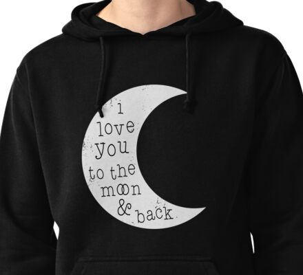 I love you to the moon and back Pullover Hoodie