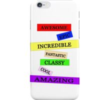 Awesome, Epic, Incredible, Fantastic, Classy, Cool, Amazing iPhone Case/Skin