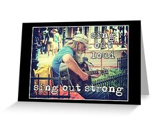 sing out strong Greeting Card