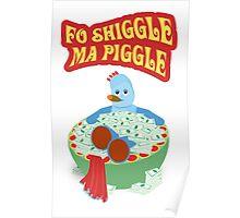 Fo Shiggle Ma Piggle Poster