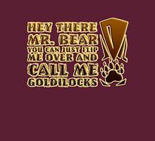 Mr. Bear meets Goldilocks Unisex T-Shirt