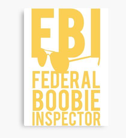 FBI Federal Boobie Inspector Canvas Print