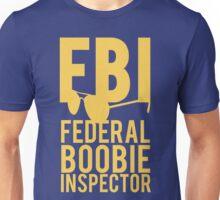 FBI Federal Boobie Inspector Unisex T-Shirt
