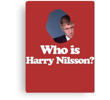 Who is Harry Nilsson? Canvas Print