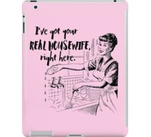 Real Housewife Parody - Retro 50s Housewife - Real Housewives Do Dishes - Clean - Sarcasm iPad Case/Skin