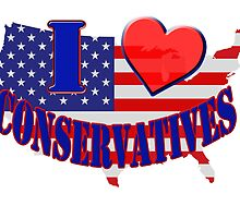 I Love Conservatives by Buckwhite