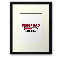 Mom Dad loading Framed Print