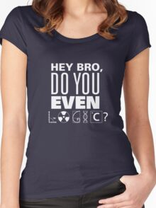Hey Bro, Do You Even Logic? Women's Fitted Scoop T-Shirt