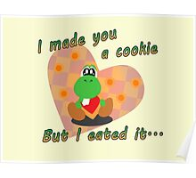 Yoshi Eated the Cookie Poster