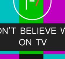 We don't believe what's on TV- Twenty One Pilots Sticker