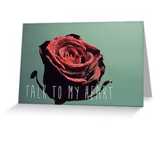 Talk To My Heart Greeting Card
