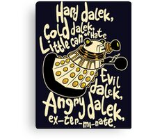 Hard Dalek (Soft Kitty Parody) Canvas Print