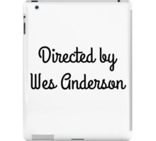 Directed By Wes Anderson iPad Case/Skin