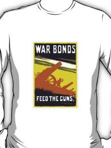 War Bonds Feed The Guns -- WW1 T-Shirt