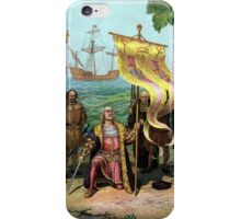 Columbus Taking Possession Of The New Country iPhone Case/Skin