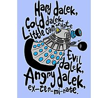 Skaro Dalek (Soft Kitty Parody) Photographic Print
