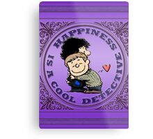 Happiness is a Cool Detective Metal Print