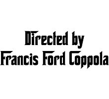 Directed By Francis Ford Coppola Photographic Print