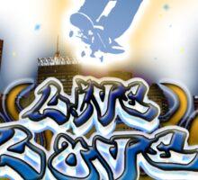 Live, Love, Skate - City Skateboarding  Sticker