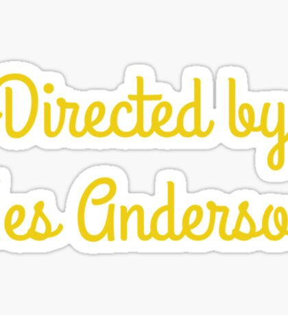 Directed By Wes Anderson (blue and yellow) Sticker