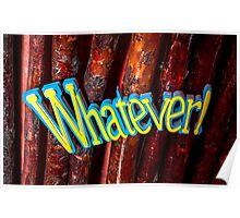 Whatever! Poster