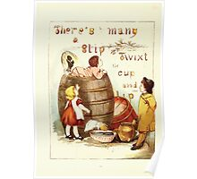 Old Proverbs with New Pictures Lizzie Laweson and Clara Mateaux 1881 0022 There's Many a Slip Twixt Cup and Lip Poster