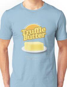 TRUFFLE BUTTER Unisex T-Shirt