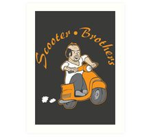 We are Scooter Brothers! Art Print