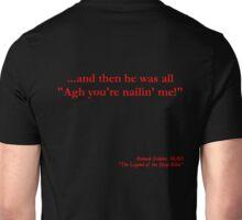 """Agh you're nailin' me!"" Unisex T-Shirt"
