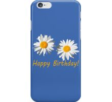 two lovely white daisy flowers  happy birthday floral photo art. iPhone Case/Skin