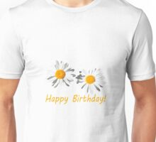 two lovely white daisy flowers  happy birthday floral photo art. Unisex T-Shirt
