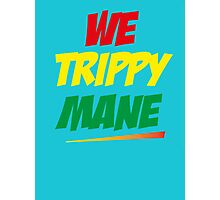 We Trippy Mane - Rastafari Photographic Print