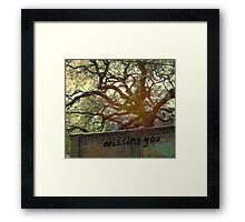 i miss you in the memories we haven't made yet... Framed Print