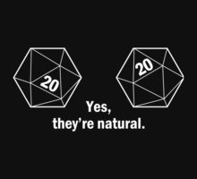 Yes, they're natural. Natural 20s by welikestuff