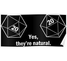 Yes, they're natural. Natural 20s Poster
