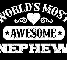 World Most Awesome Nephew by inkedcreatively