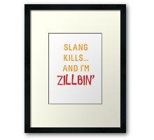 Slang Kills... orange/red Framed Print