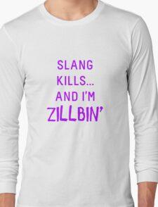 Slang Kills... (purple) Long Sleeve T-Shirt