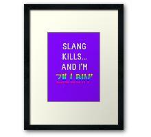 Slang Kills... (white/rainbow) Framed Print