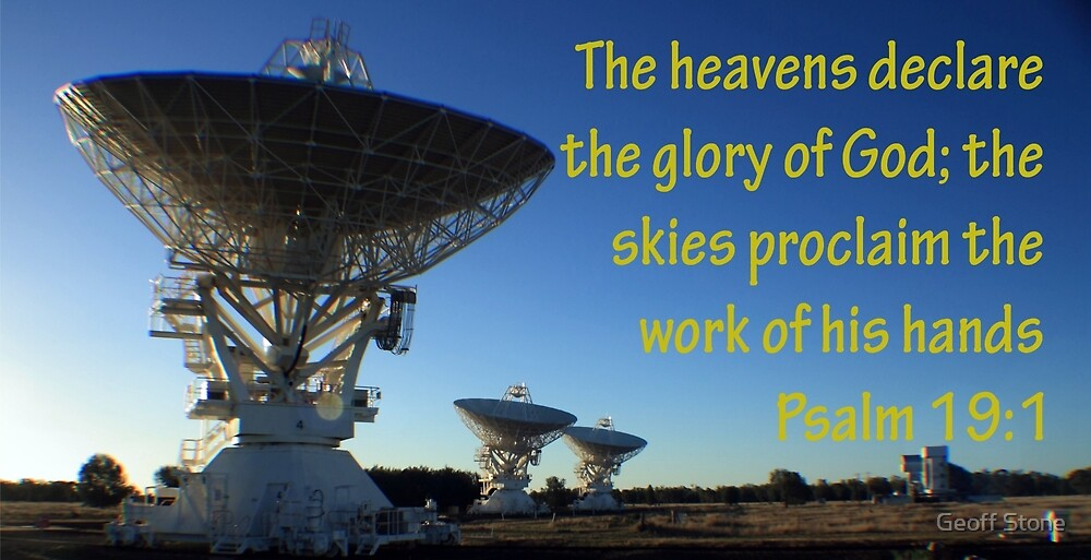 The Heavens shall declare the glory of His Name by Geoff Stone