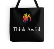 Think Awful Tote Bag