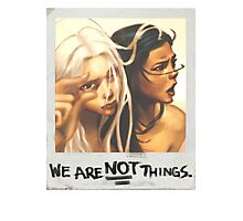 We are not things Photographic Print